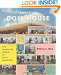 America's Doll House: The Miniature W...