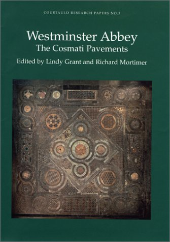 Westminster Abbey: The Cosmati Pavements (Courtauld Research Papers)