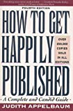 How to Get Happily Published/a Complete and Candid Guide (0062731335) by Appelbaum, Judith