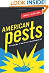American Pests: The Losing War on Ins...