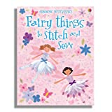 Fairy Things to Stitch and Sew (Usborne Activities)by Fiona Watt