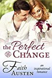 The Perfect Change (An Inspirational Romance)