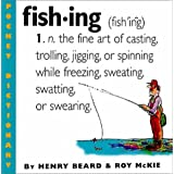 Fishing: An Angler's Dictionarypar Henry Beard