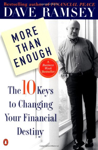 More than Enough  The Ten Keys to Changing Your Financial Destiny, Dave Ramsey