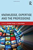 img - for Knowledge, Expertise and the Professions book / textbook / text book