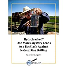 Hydrofracked?: One Man's Mystery Leads to a Backlash Against Natural Gas Drilling (       UNABRIDGED) by Abrahm Lustgarten Narrated by Steven Menasche