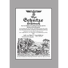 【クリックで詳細表示】Der Schutze Hilfsbuch: Rifleman OS Handbook: Hasso Von Wedel, Hans Pfafferott: 洋書