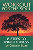 img - for Workout for the Soul: Eight Steps to Inner Fitness book / textbook / text book