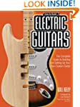 How to Build Electric Guitars: The Co...