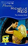 The Mistress Bride (Presents) (0263817253) by Michelle Reid