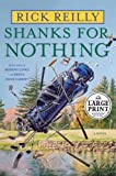 Shanks for Nothing: A Novel (Random House Large Print (Cloth/Paper)) (0739326384) by Reilly, Rick