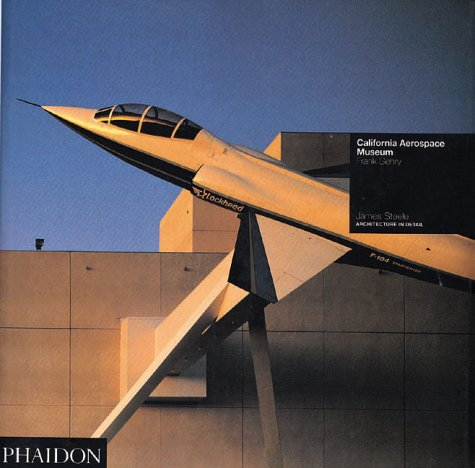California Aerospace Museum: Frank Gehry: Architecture in Detail (Phaidon Architecture In Detail compare prices)