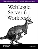 img - for WebLogic 6.1 Server Workbook for Enterprise JavaBeans (3rd Edition) book / textbook / text book