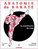 echange, troc Christian Courtonne, Lyk - Anatomie du karaté, tome 1 : La Connaissance du corps