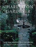 The Charleston Gardener (0941711595) by Louisa Pringle Cameron
