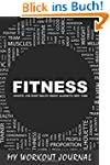 My Workout Journal: Fitness 2, 6 x 9,...