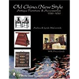 Old China/New Style: Antique Furniture and Accessories, c. 1780-1930