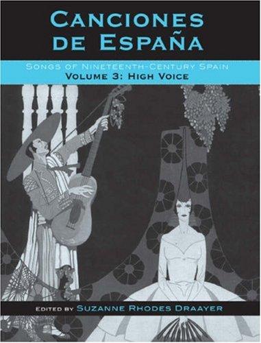 Canciones de España: Songs of Nineteenth-Century Spain, High Voice (Volume 3)