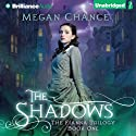 The Shadows: Fianna Trilogy, Book 1 (       UNABRIDGED) by Megan Chance Narrated by Karen Peakes