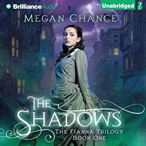 The Shadows: Fianna Trilogy, Book 1 | [Megan Chance]