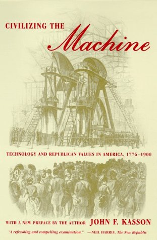 Civilizing the Machine: Technology and Republican Values...