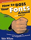 How to Boss Your Fonts Around (2nd Edition) (0201696401) by Williams, Robin