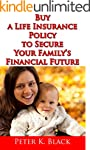 Buy a Life Insurance Policy to Secure...