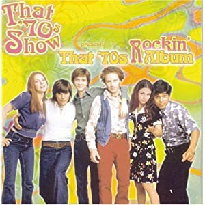 Amazon.com: That '70s Show Presents That '70s Album: Rockin ...