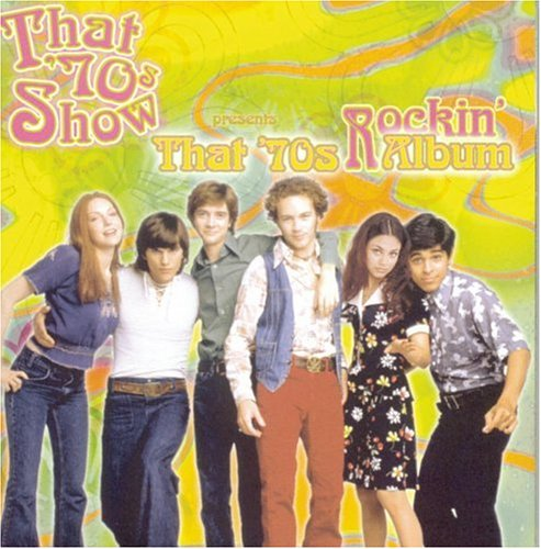 That '70s Show Presents That '70s Album: Rockin'