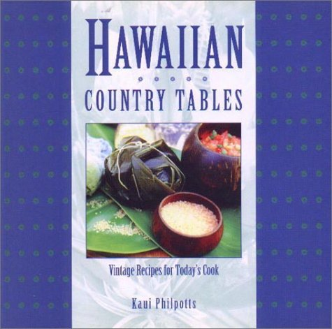 Hawaiian Country Tables: Vintage Recipes for Today's Cook, Kaui Philpotts