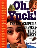 Oh, Yuck! The Encyclopedia of Everything Nasty