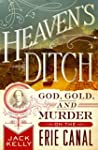 Heaven's Ditch: God, Gold, and Murder...
