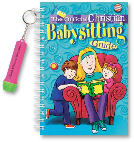The Official Christian Babysitting Guide [With Flashlight Key Chain]