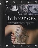 Tatouages : Techniques anciennes et modernes et leurs symboliques