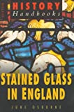 img - for Stained Glass in England (History Handbooks) book / textbook / text book