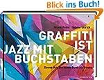 Graffiti ist Jazz mit Buchstaben: Str...
