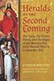 img - for Heralds of the Second Coming: Our Lady, the Divine Mercy, and the Popes of the Marian Era from Blessed Pius IX to Benedict XVI book / textbook / text book
