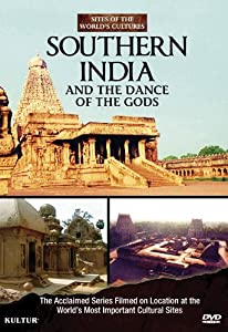 Southern India and the Dance of the Gods: Sites of the World's Cultures