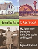 img - for From the Farm to Fast Food: My Adventures During the Great Depression and Beyond book / textbook / text book