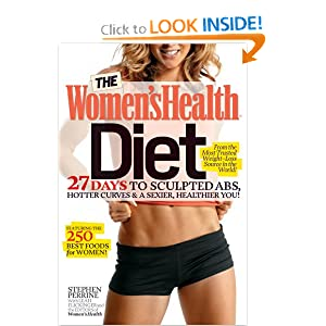The Women's Health Diet: 27 Days to Sculpted Abs, Hotter Curves & a Sexier, Healthier You! [Hardcover] — by Stephen Perrine (Author), Leah Flickinger (Author), Editors of Women's Health (Author)