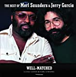 Well-Matched The Best Of Merl Saunders & Jerry Garcia