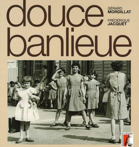 Douce banlieue (1CD audio)
