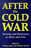 img - for After the Cold War: Security and Democracy in Africa and Asia (Library of International Relations, Vol 6) book / textbook / text book