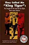 They Called Me King Tiger: My Struggle for the Land and Our Rights (Hispanic Civil Rights)
