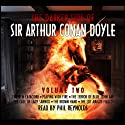The Darker Side of Sir Arthur Conan Doyle, Volume 2 Audiobook by Arthur Conan Doyle Narrated by Phil Reynolds