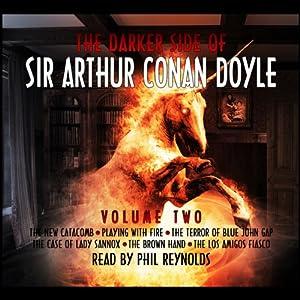 The Darker Side of Sir Arthur Conan Doyle, Volume 2 Audiobook
