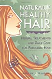 Image of Naturally Healthy Hair: Herbal Treatments And Daily Care for Fabulous Hair