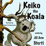 Keiko the Koala | Jill A. Storti
