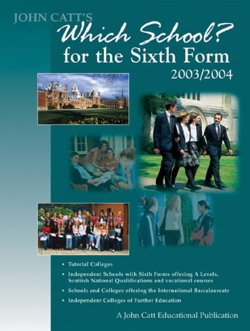 Which School? for the Sixth Form: Tutorial Colleges, Independent Schools with Sixth Forms Offering A Levels, Scottish National Qualifications and Vocational ... Independent Colleges of Further Education