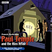 Paul Temple and the Alex Affair (Dramatised) | [Francis Durbridge]